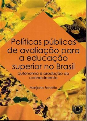 Políticas públicas de avaliação para a educação superior no Brasil autonomia e produção do conhecimento