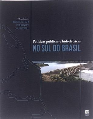 Políticas públicas e hidrelétricas no sul do Brasil
