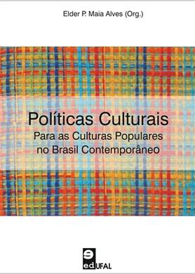 Políticas Culturais para as culturas populares no Brasil contemporâneo