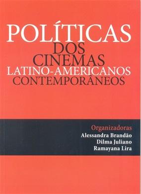 Políticas dos Cinemas Latino-Americanos Contemporâneos