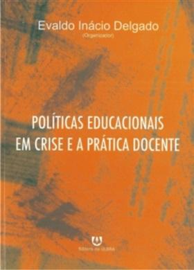 Políticas Educacionais em Crise e a Prática Docente