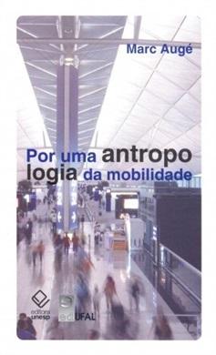 Por uma antropologia da mobilidade