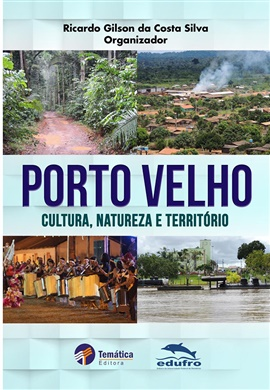 Porto Velho, cultura, natureza e território