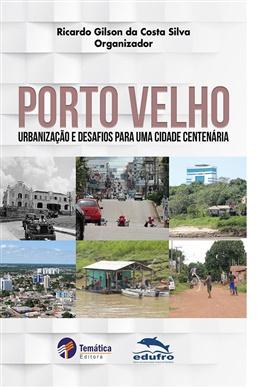 Porto Velho, urbanização e desafios para uma cidade centenária
