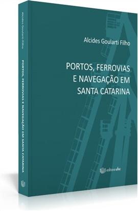 Portos, ferrovias e navegação em Santa Catarina