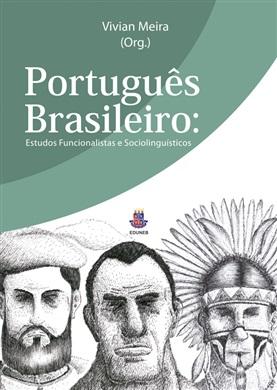 PORTUGUÊS BRASILEIRO - Estudos funcionalistas e sociolinguísticos