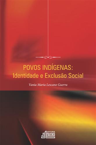 Povos Indígenas: Identidade e Exclusão Social