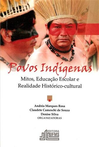 Povos indígenas: Mitos, Educação Escolar e Realidade Histórico-cultural