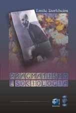 PRAGMATISMO E SOCIOLOGIA (edição esgotada)