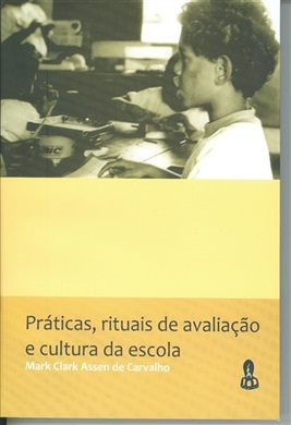 Práticas, rituais de avaliação e cultura da escola