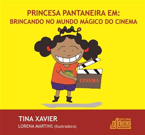 Princesa Pantaneira Em: Brincando no Mundo Mágico do Cinema