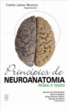 Princípios de neuroanatomia: atlas e texto