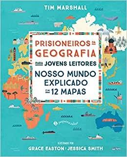 Prisioneiros da geografia para jovens leitores: nosso mundo explicado em 12 mapas