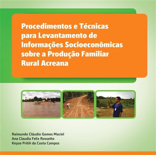 Procedimentos e técnicas para levantamento de informações socioeconômicas sobre a produção familiar rural acreana