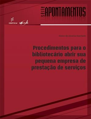 Procedimentos para o bibliotecário abrir sua pequena empresa de prestação de serviços