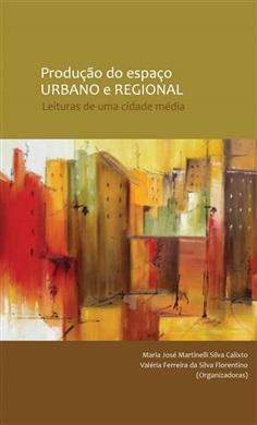 Produção do espaço regional: leituras de uma cidade média