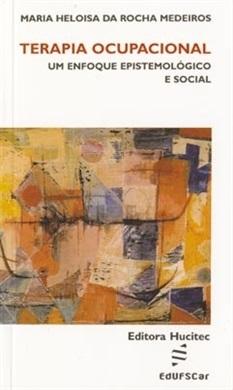 Terapia ocupacional: um enfoque epistemológico e social