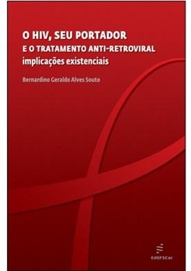 HIV, SEU PORTADOR E O TRATAMENTO ANTI-RETROVIRAL, O