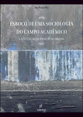 Esboço de uma sociologia do campo acadêmico