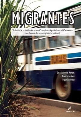 Migrantes: trabalho e trabalhadores no Complexo Agroindustrial canavieiro