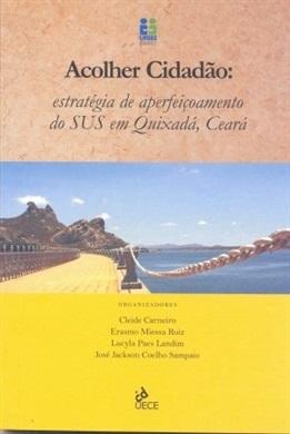 Acolher cidadão: estratégia de aperfeiçoamento do SUS em Quixadá, Ceará