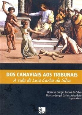 Dos canaviais aos tribunais: a vida de Luiz Carlos Silva