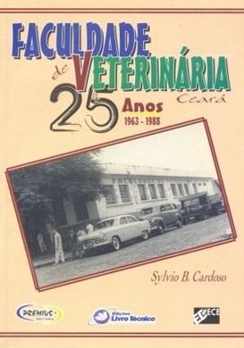 Faculdade de veterinária do Ceará - 25 anos (1963-1988)
