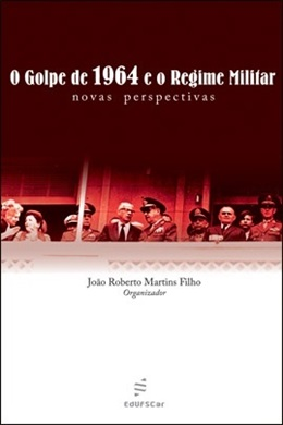 Golpe de 1964 e o regime militar: novas perspectivas, O