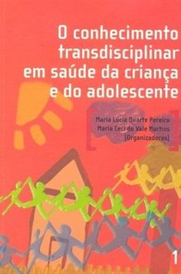 O conhecimento transdisciplinar em saúde da criança e do adolescente