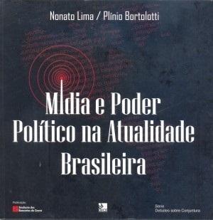 Mídia e poder político na atualidade brasileira