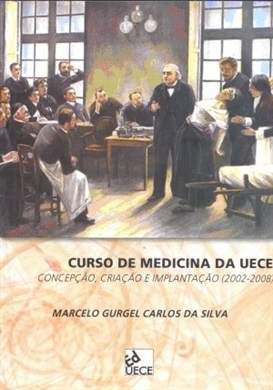 Curso de medicina da UECE: concepção, criação e implantação (2002-2008)