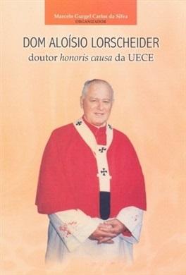 Dom Aloísio Lorscheider: doutor honoris causa da UECE