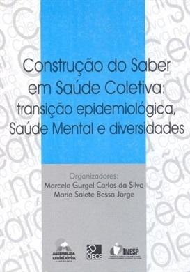 Construção do saber em saúde coletiva: transição epidemiológica, saúde mental e diversidade