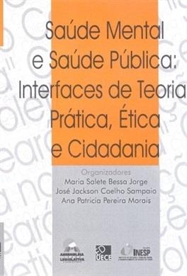 Saúde mental e saúde pública: interfaces de teoria, prática, ética e cidadania