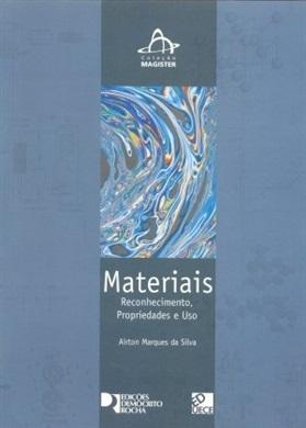 Materiais: reconhecimento, propriedades e uso