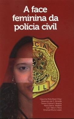 A face feminina da Polícia Civil: gênero, hierarquia e poder