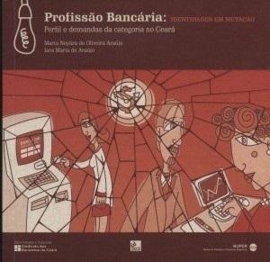Profissão bancária: identidades em mutação - perfil e demandas da categoria no Ceará