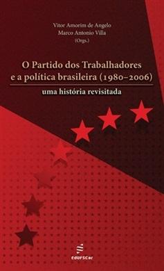 Partido dos Trabalhadores e a política brasileira (1980-2006), O