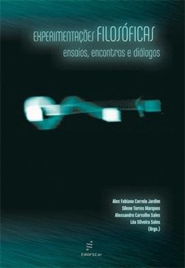 Experimentações filosóficas: ensaios, encontros e diálogos