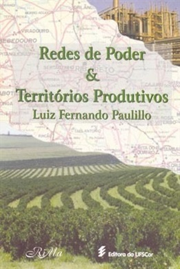 Redes de poder & territórios produtivos