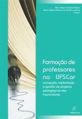 Formação de Professores na UFSCar: concepção, implantação e gestão de projetos pedagógicos das licenciaturas