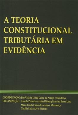 A teoria constitucional tributária em evidência