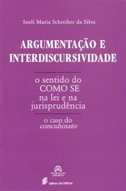 Argumentação e interdiscursividade. O sentido do como se na lei e na jurisprudência: o caso do concubinato