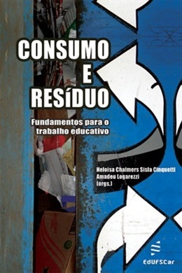 Consumo e resíduo - fundamentos para o trabalho educativo