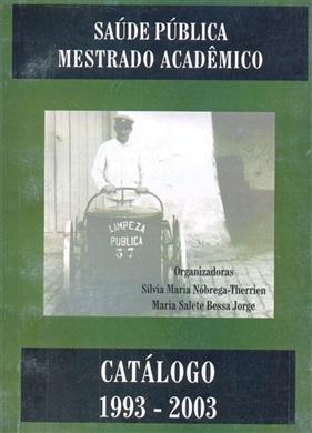 Catálogo do mestrado acadêmico em saúde pública: 1993 a 2003