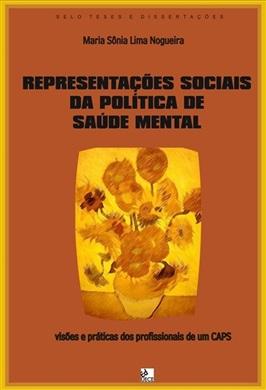 Representações sociais da política de saúde mental: visões e práticas dos profissionais de um CAPS