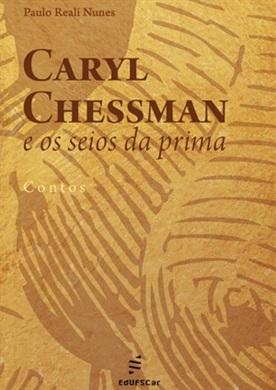 Caryl Chessman e os seios da prima