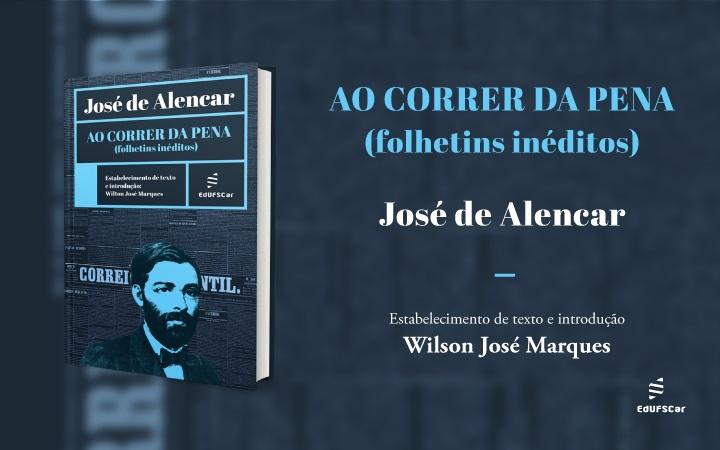 Professor da UFSCar lança livro com textos inéditos de José de Alencar
