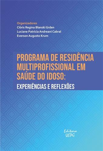 PROGRAMA DE RESIDÊNCIA MULTIPROFISSIONAL EM SAÚDE DO IDOSO: experiências e reflexões