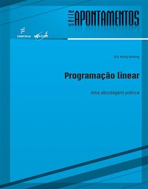 Programação linear: uma abordagem prática